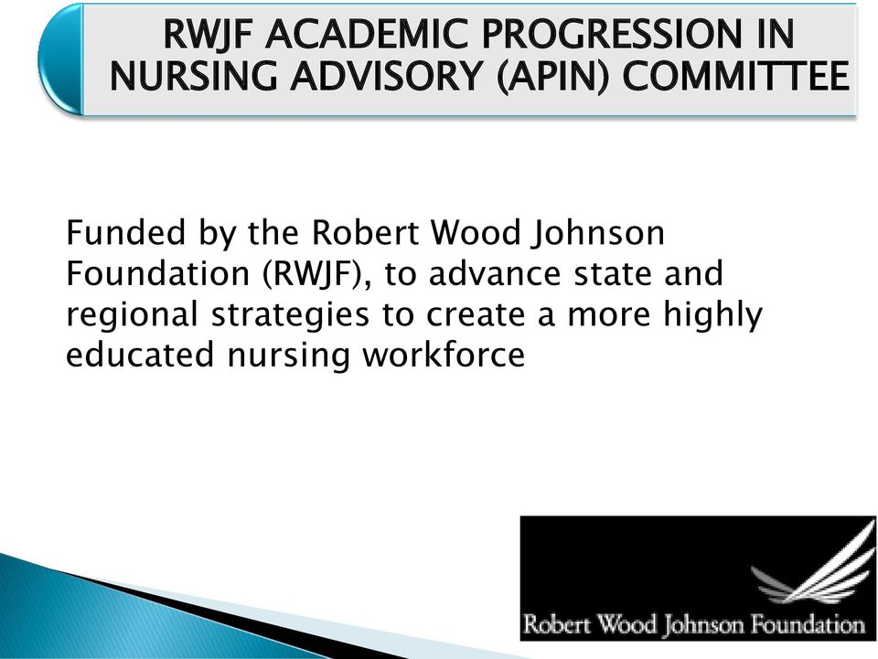 Foundation (RWJF), to advance state and regional