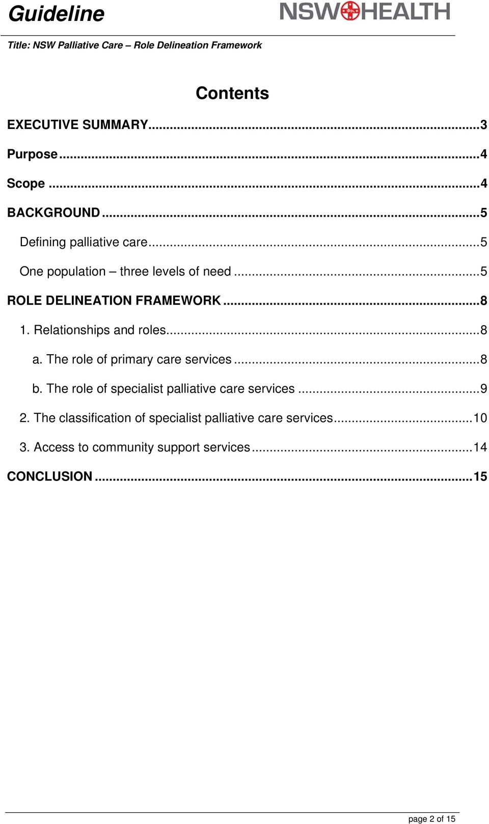 The role of primary care services...8 b. The role of specialist palliative care services...9 2.