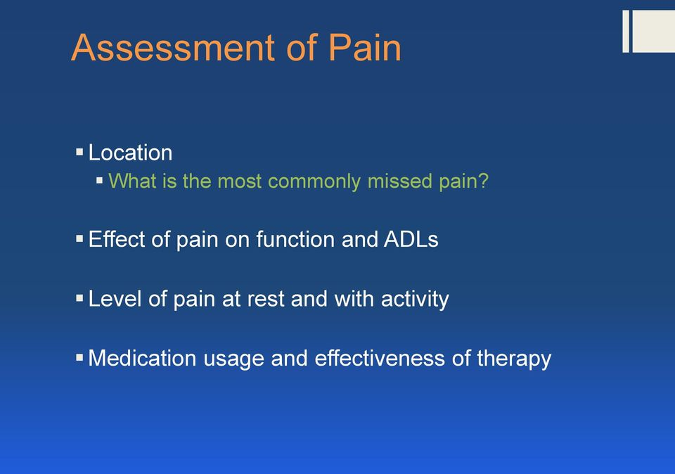 Effect of pain on function and ADLs Level of