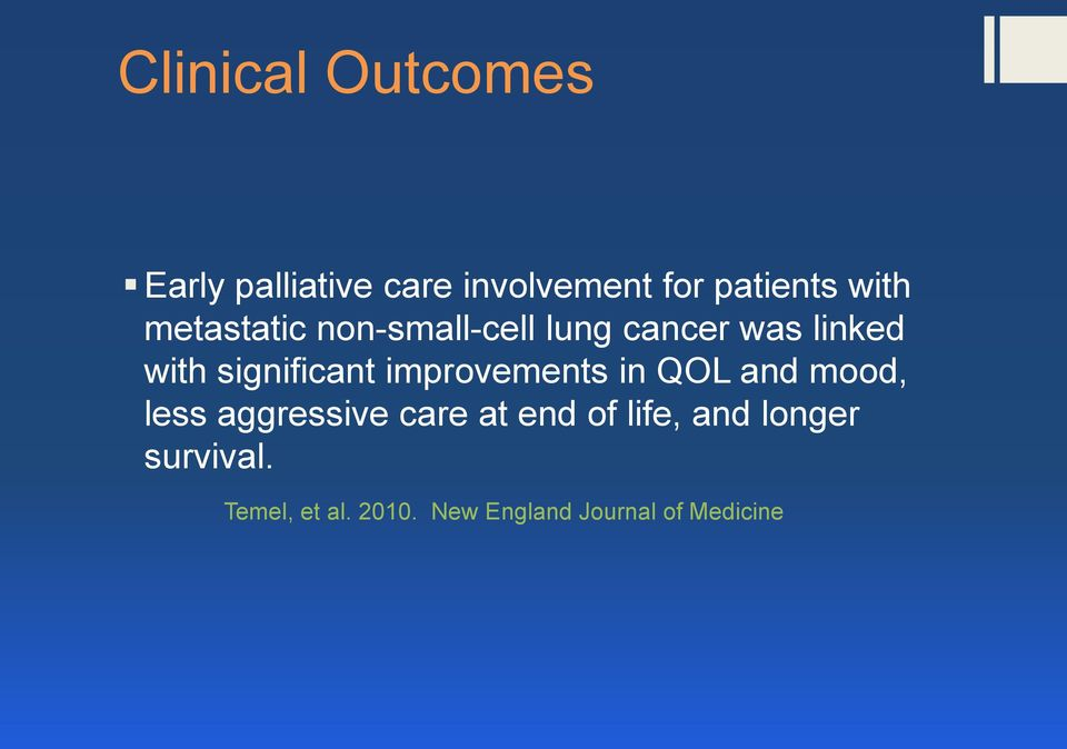 significant improvements in QOL and mood, less aggressive care at