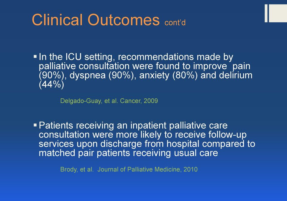 Cancer, 2009 Patients receiving an inpatient palliative care consultation were more likely to receive follow-up