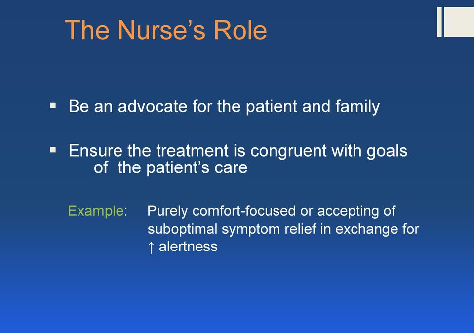 the patient s care Example: Purely comfort-focused or