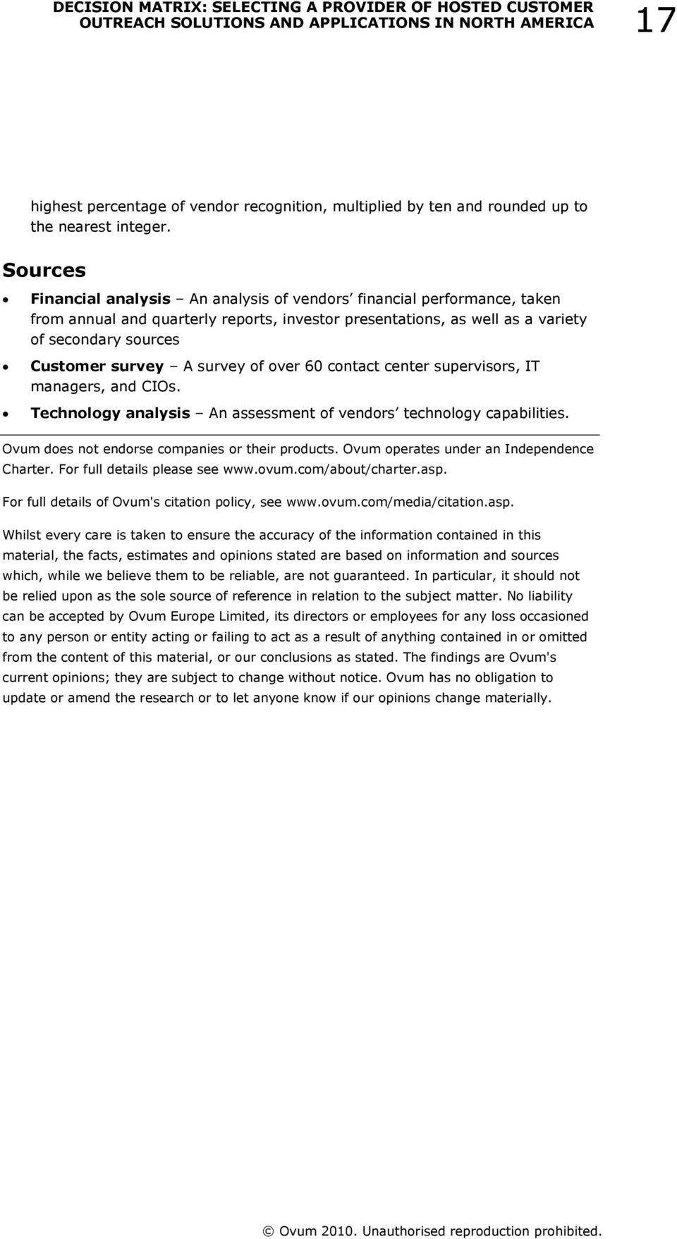 survey of over 60 contact center supervisors, IT managers, and CIOs. Technology analysis An assessment of vendors technology capabilities. Ovum does not endorse companies or their products.