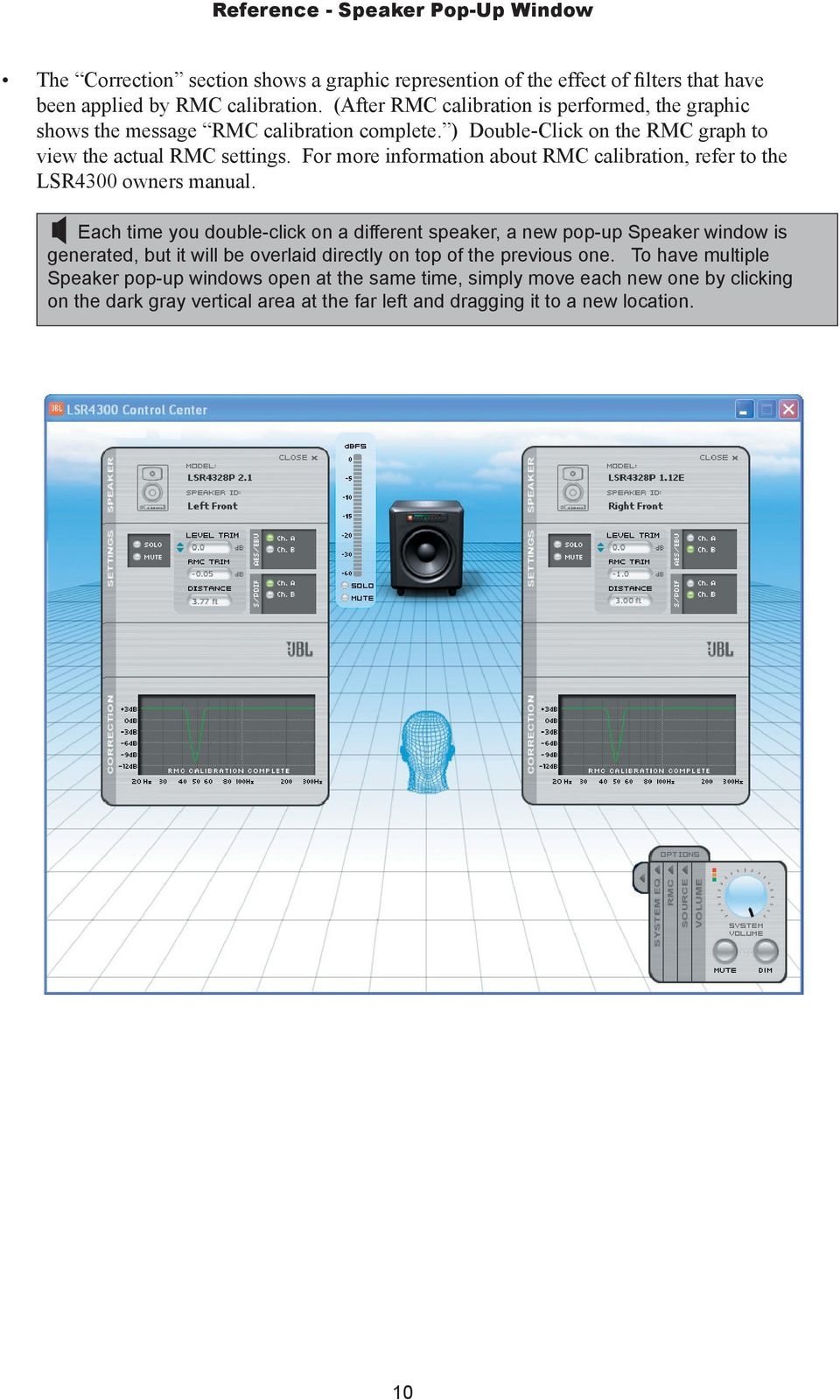 For more information about RMC calibration, refer to the LSR4300 owners manual.
