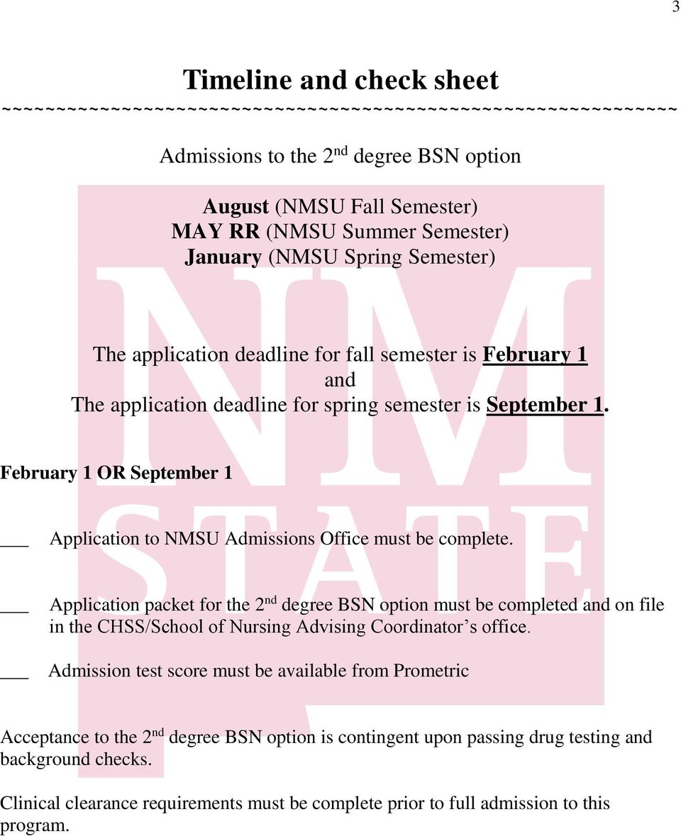 February 1 OR September 1 Application to NMSU Admissions Office must be complete.