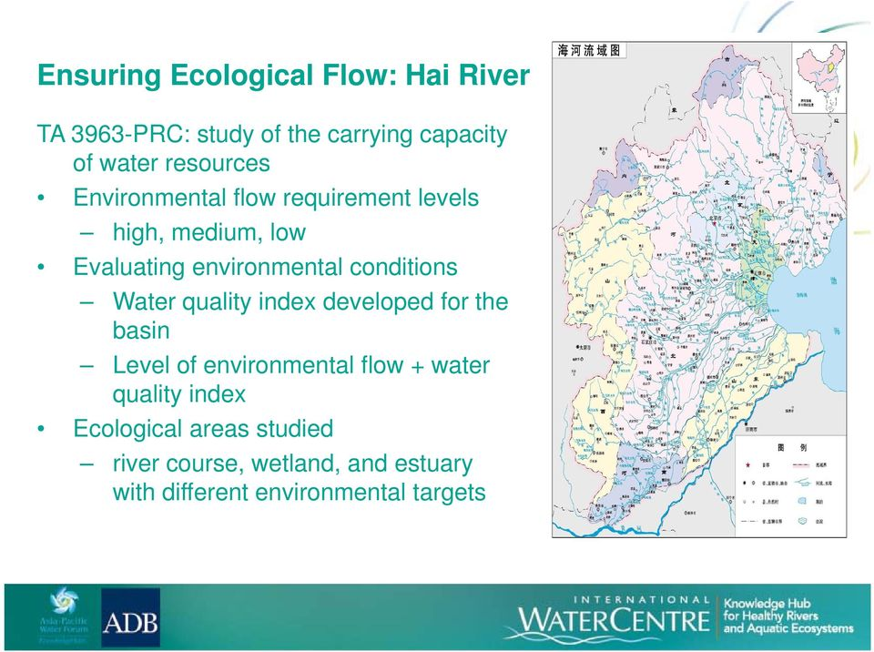 conditions Water quality index developed for the basin Level of environmental flow + water