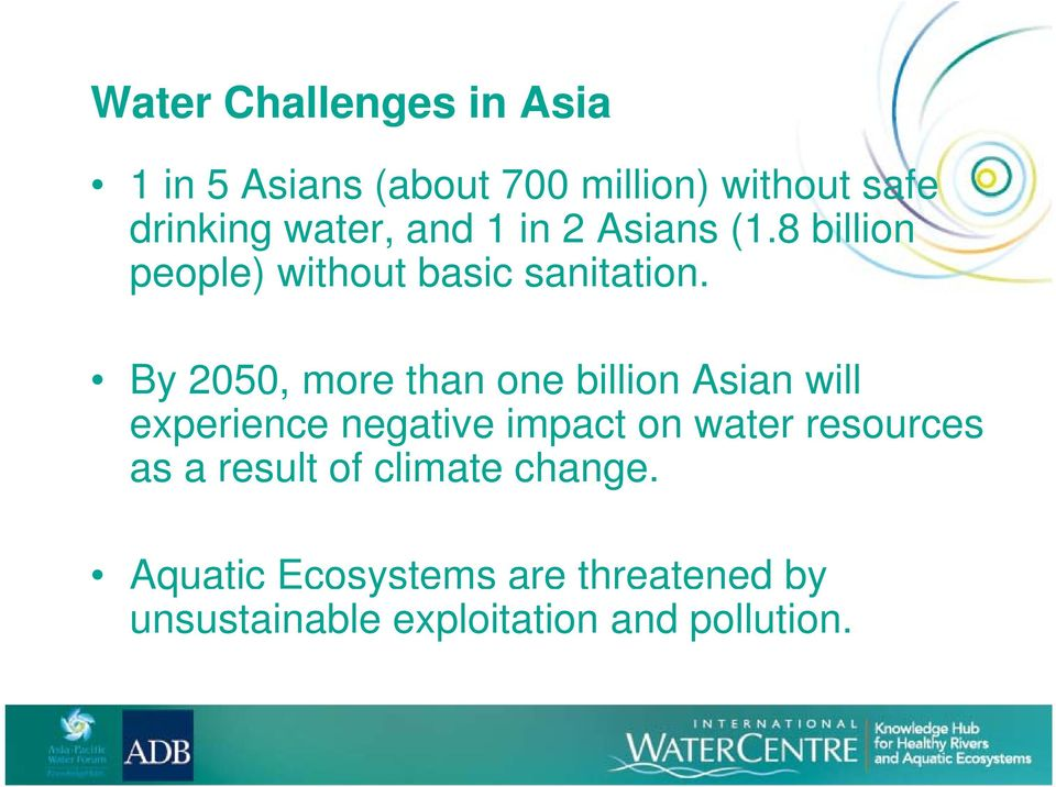 By 2050, more than one billion Asian will experience negative impact on water resources