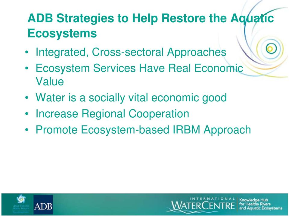 Services Have Real Economic Value Water is a socially vital