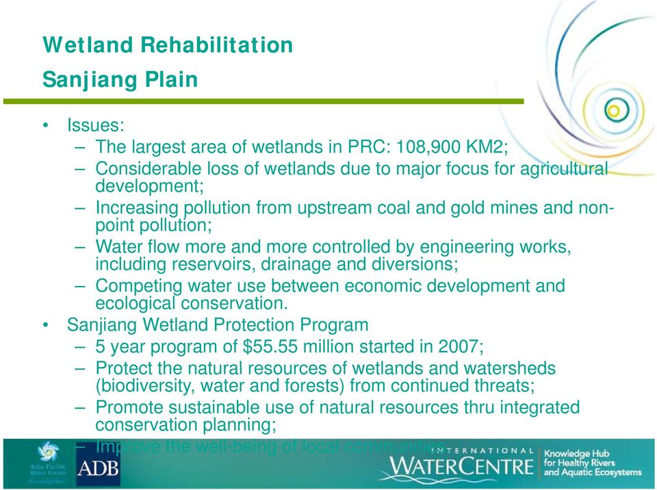use between economic development and ecological conservation. Sanjiang Wetland Protection Program 5 year program of $55.