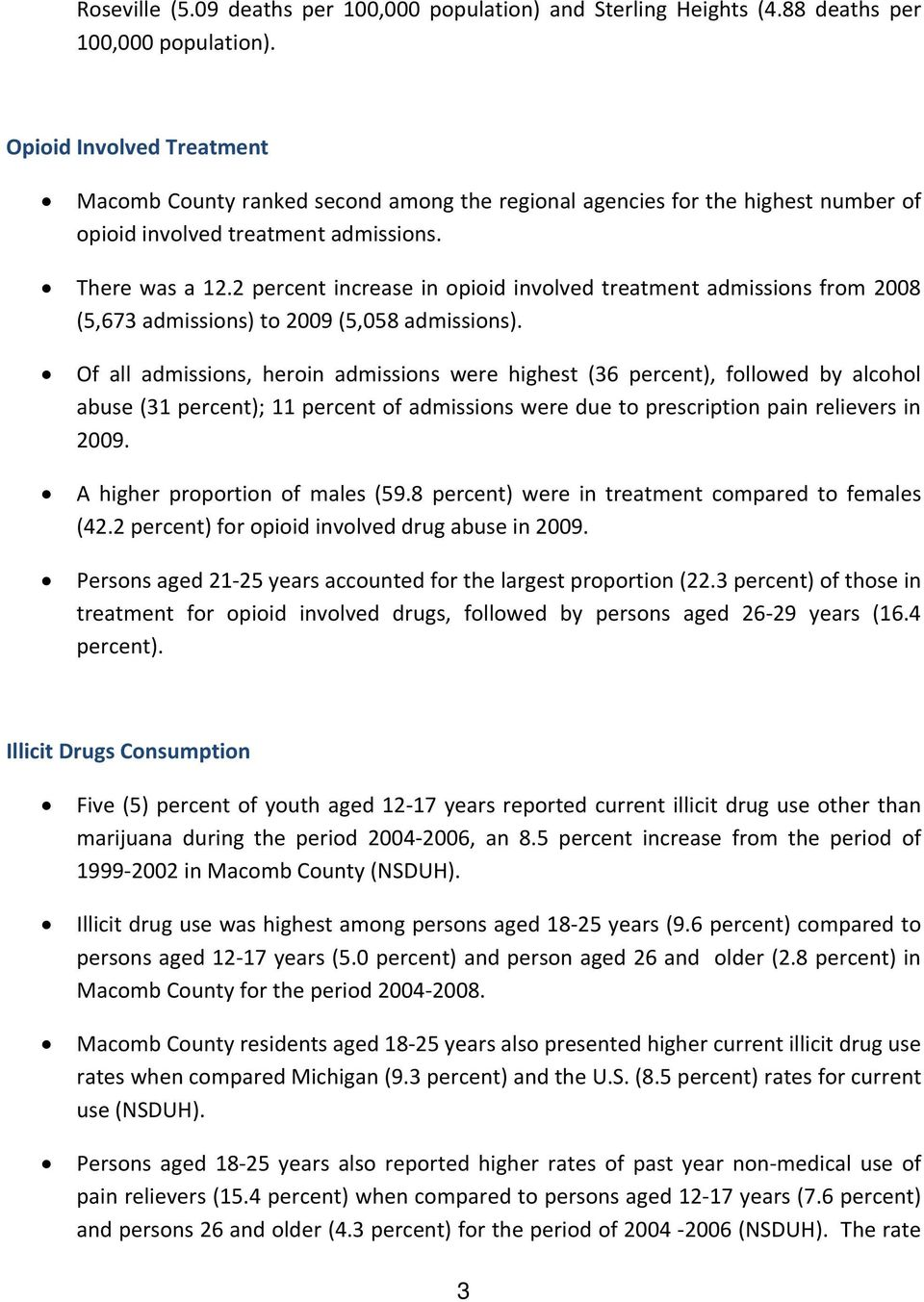 2 percent increase in opioid involved treatment admissions from 2008 (5,673 admissions) to 2009 (5,058 admissions).