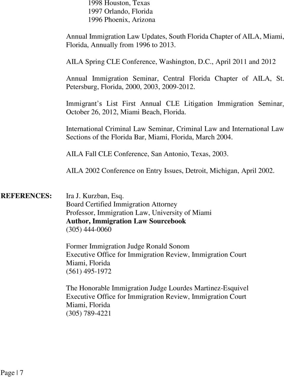 Immigrant s List First Annual CLE Litigation Immigration Seminar, October 26, 2012, Miami Beach, Florida.