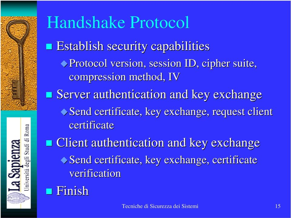 key exchange, request client certificate Client authentication and key exchange Send