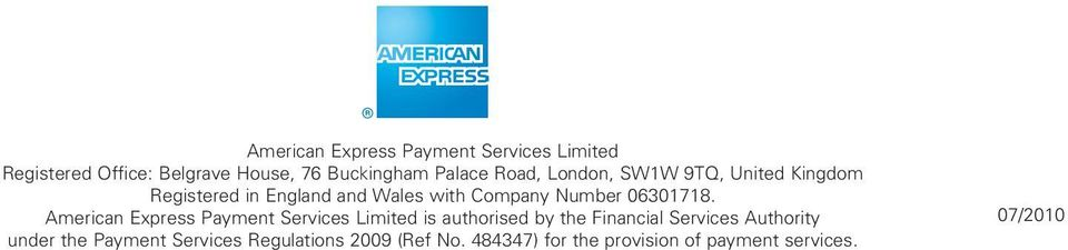 American Express Payment Services Limited is authorised by the Financial Services Authority under