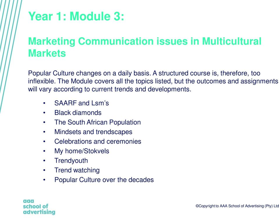 The Module covers all the topics listed, but the outcomes and assignments will vary according to current trends and