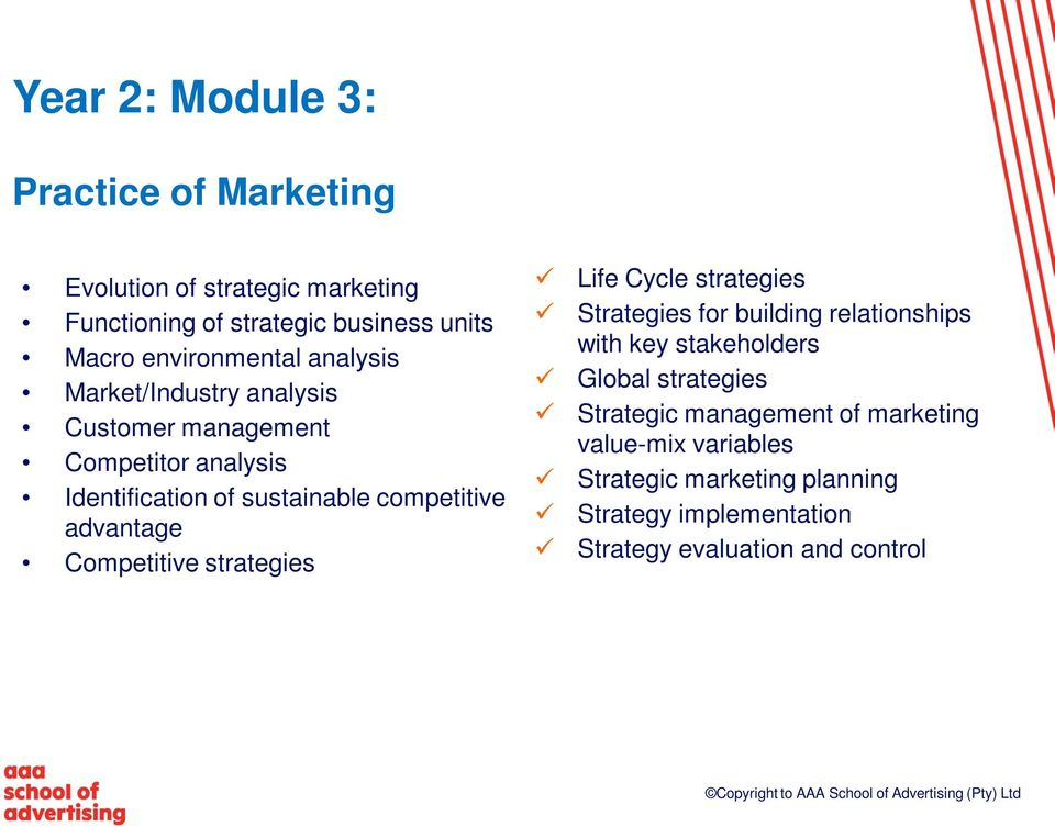 advantage Competitive strategies Life Cycle strategies Strategies for building relationships with key stakeholders Global