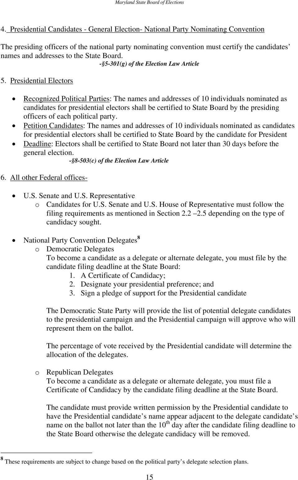 Presidential Electors Recognized Political Parties: The names and addresses of 10 individuals nominated as candidates for presidential electors shall be certified to State Board by the presiding