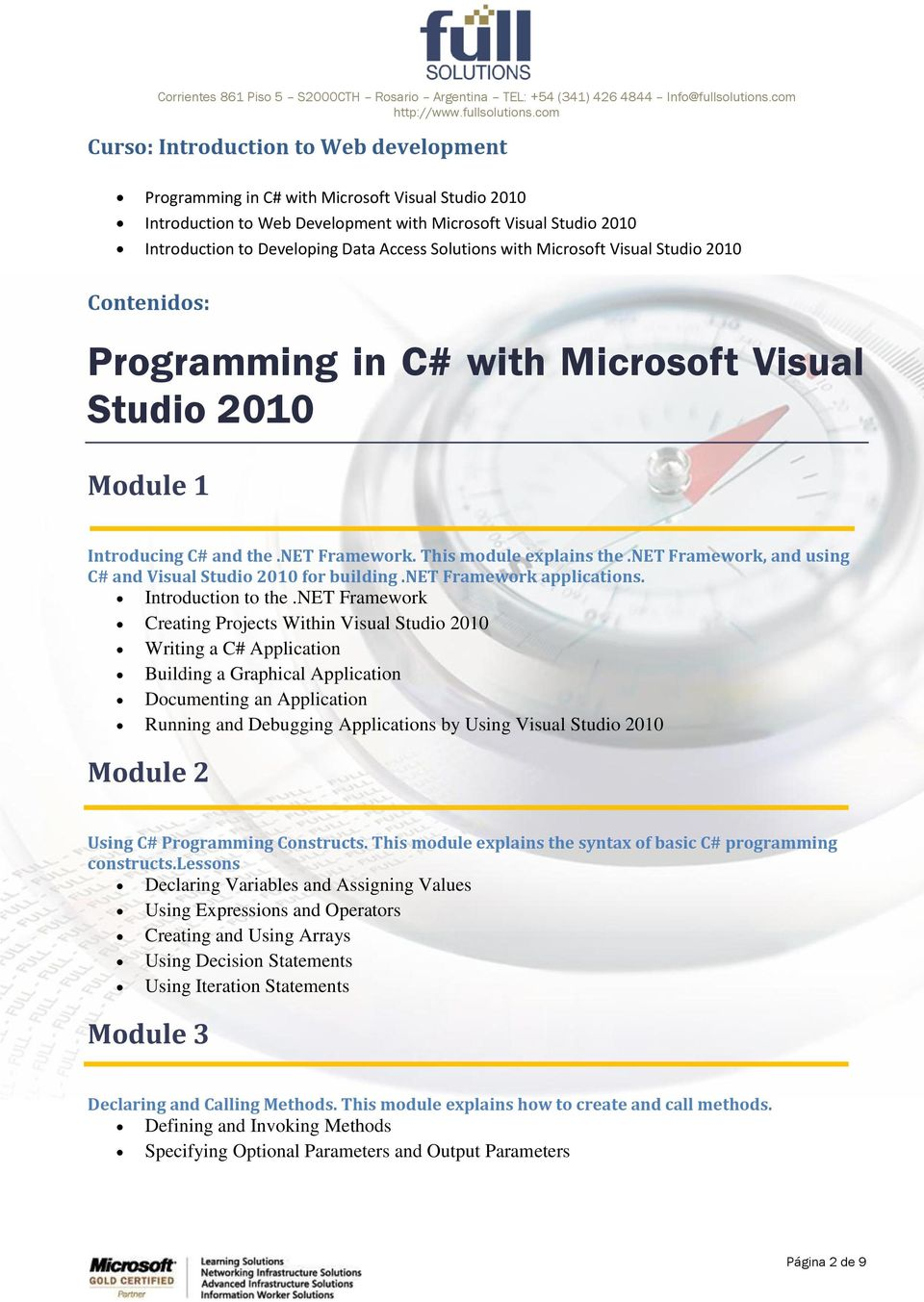 net Framework, and using C# and Visual Studio 2010 for building.net Framework applications. Introduction to the.