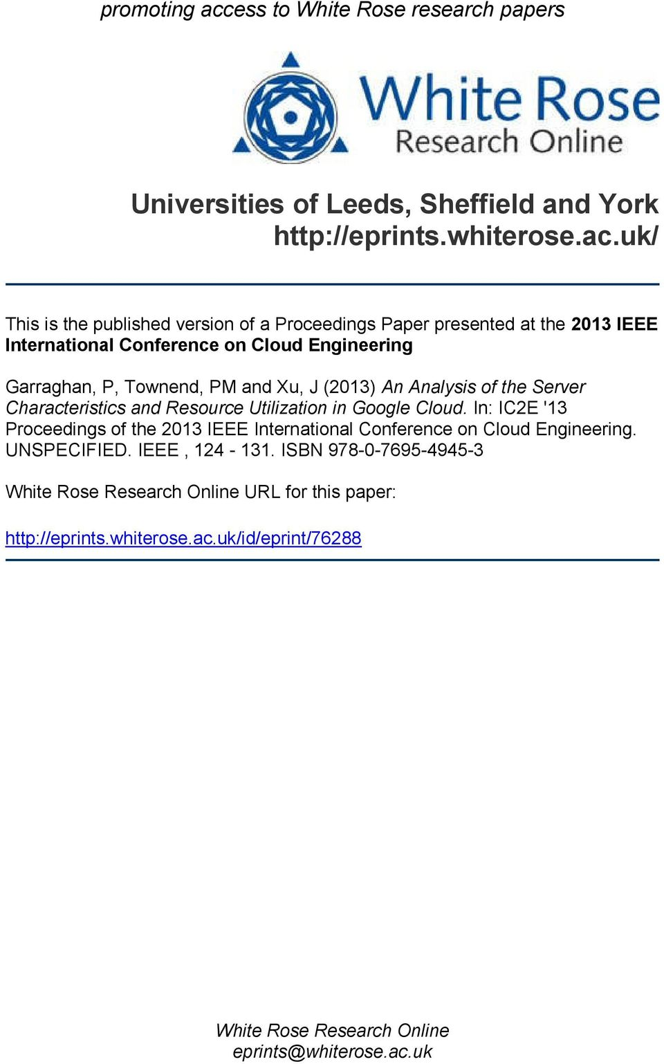 uk/ This is the published version of a Proceedings Paper presented at the 213 IEEE International Conference on Cloud Engineering Garraghan, P, Townend, PM and Xu,
