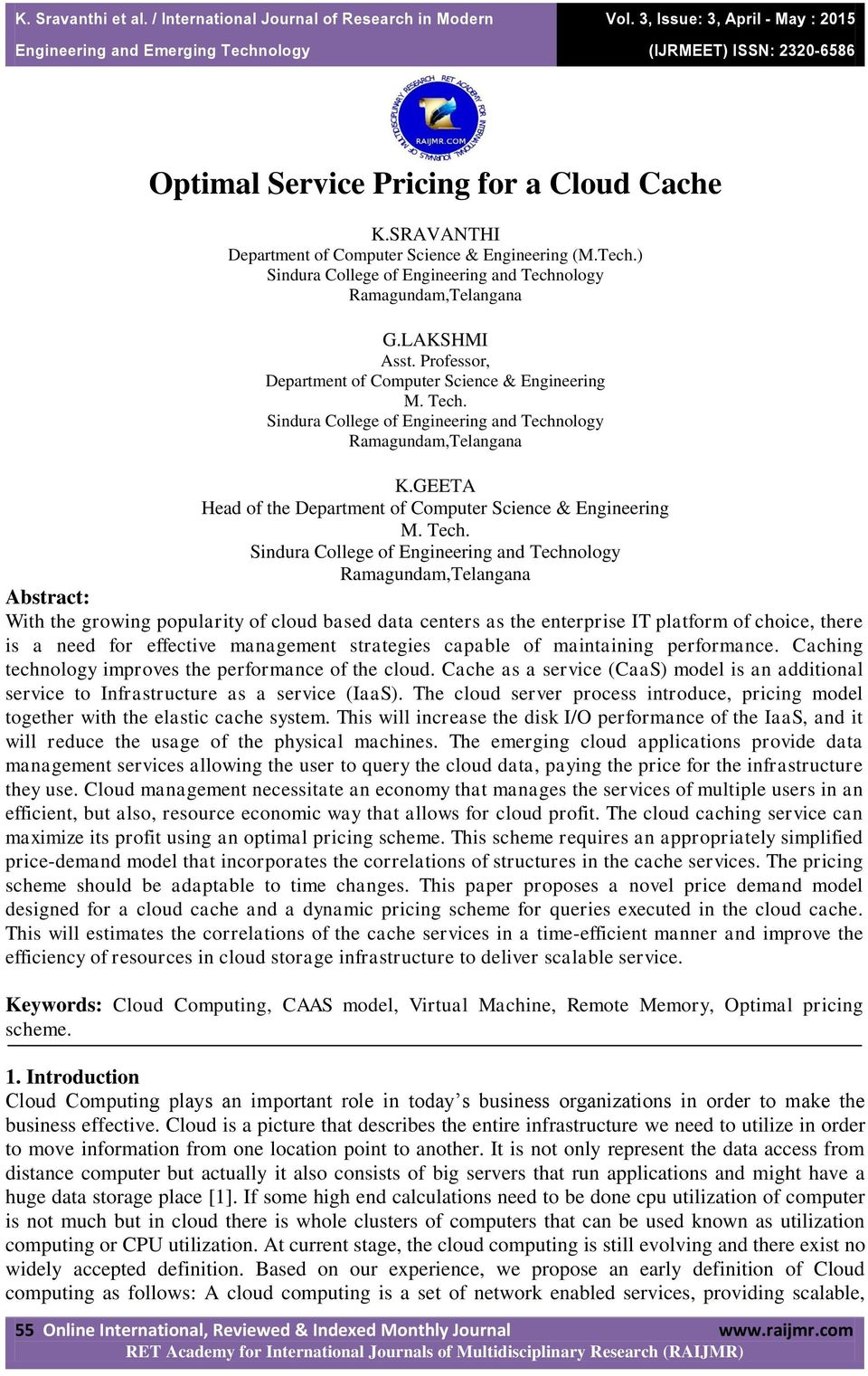 Tech. Sindura College of Engineering and Technology Ramagundam,Telangana Abstract: With the growing popularity of cloud based data centers as the enterprise IT platform of choice, there is a need for