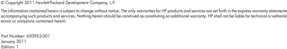 products and services. Nothing herein should be construed as constituting an additional warranty.