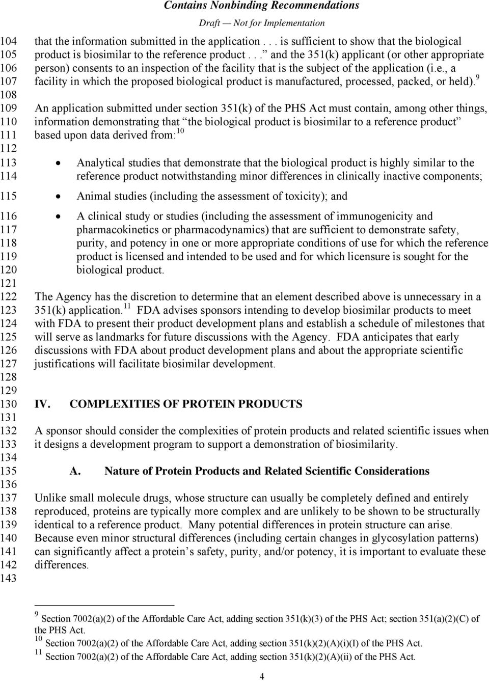 9 108 109 An application submitted under section 351(k) of the PHS Act must contain, among other things, 110 information demonstrating that the biological product is biosimilar to a reference product