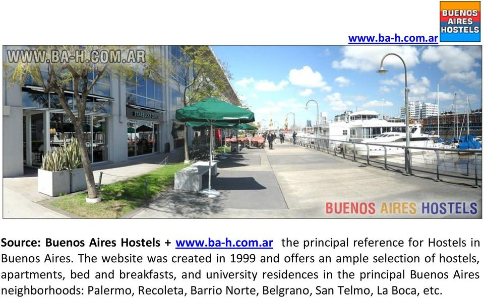 The website was created in 1999 and offers an ample selection of hostels, apartments,