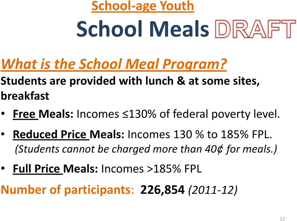 federal poverty level. Reduced Price Meals: Incomes 130 % to 185% FPL.