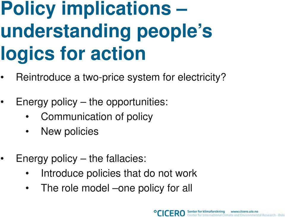 Energy policy the opportunities: Communication of policy New policies