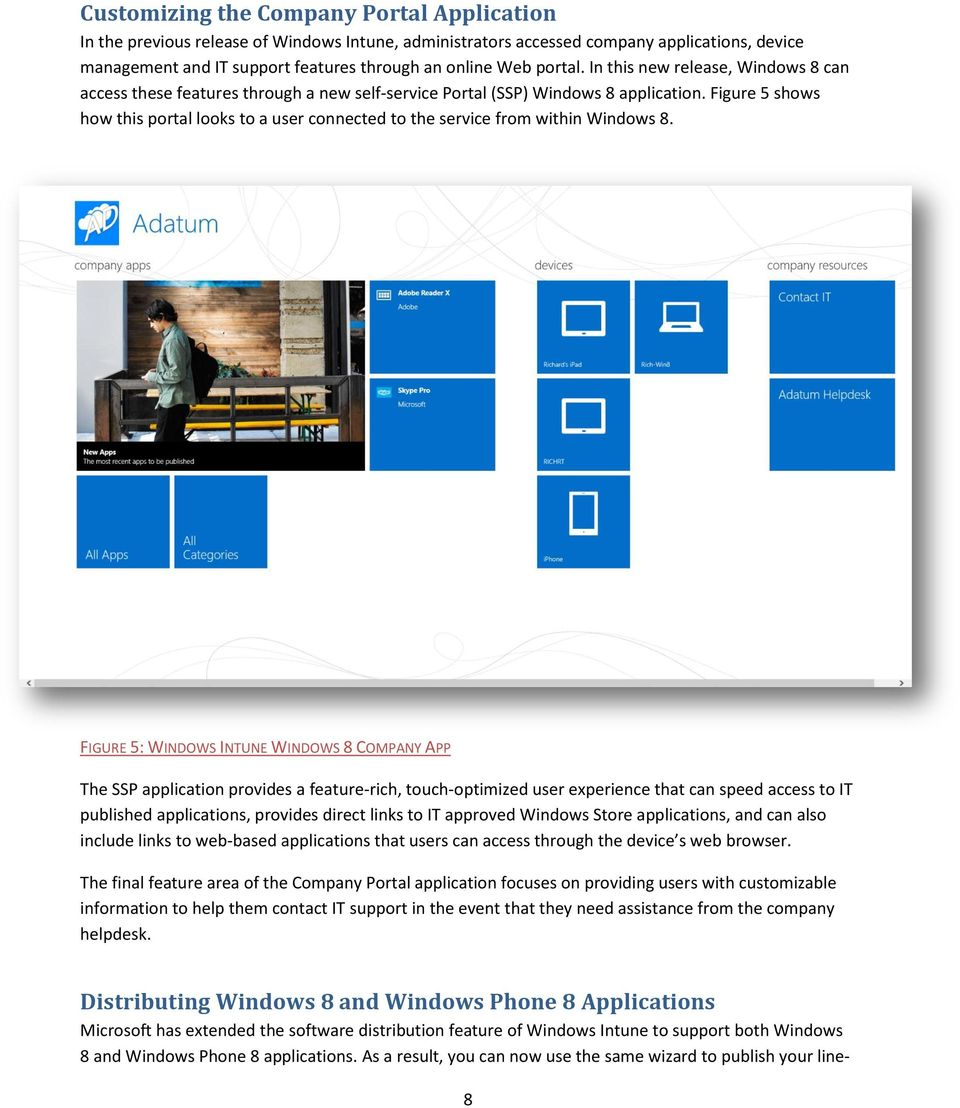 Figure 5 shows how this portal looks to a user connected to the service from within Windows 8.