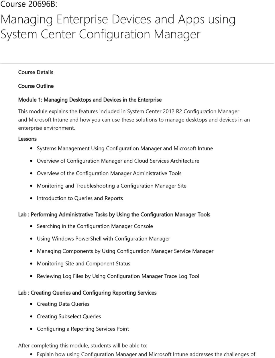 Systems Management Using Configuration Manager and Microsoft Intune Overview of Configuration Manager and Cloud Services Architecture Overview of the Configuration Manager Administrative Tools