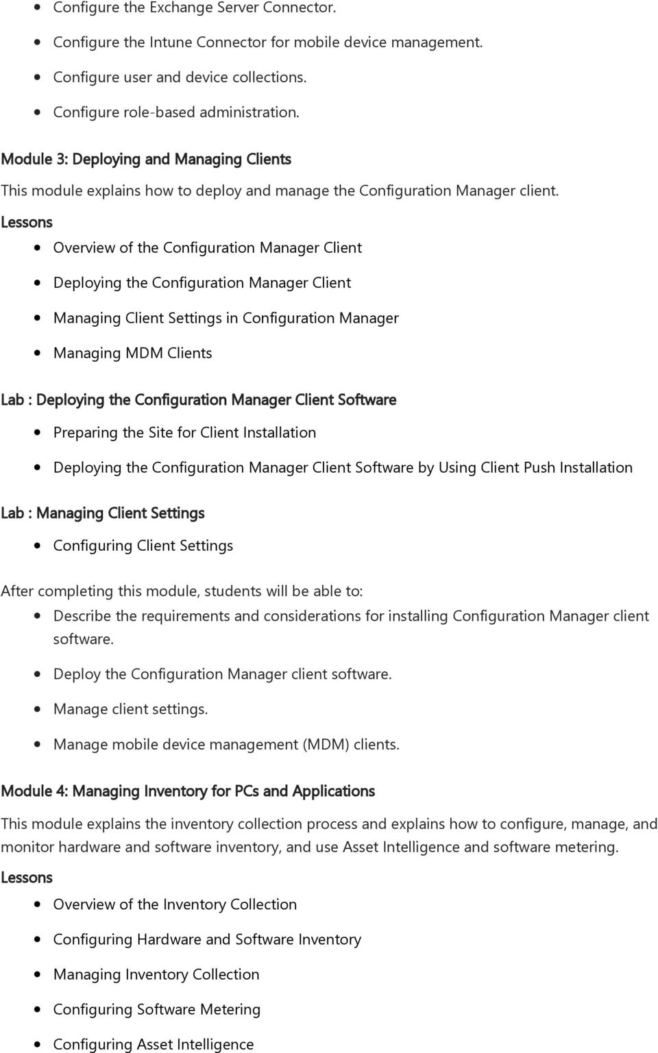 Overview of the Configuration Manager Client Deploying the Configuration Manager Client Managing Client Settings in Configuration Manager Managing MDM Clients Lab : Deploying the Configuration
