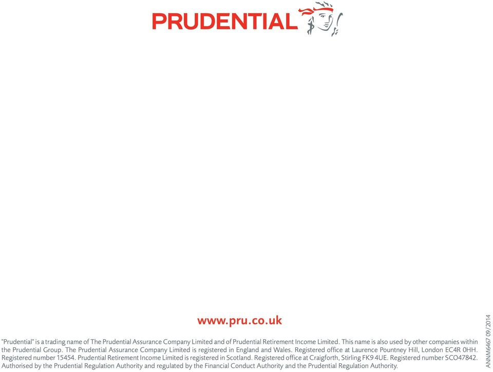 Registered office at Laurence Pountney Hill, London EC4R 0HH. Registered number 15454. Prudential Retirement Income Limited is registered in Scotland.