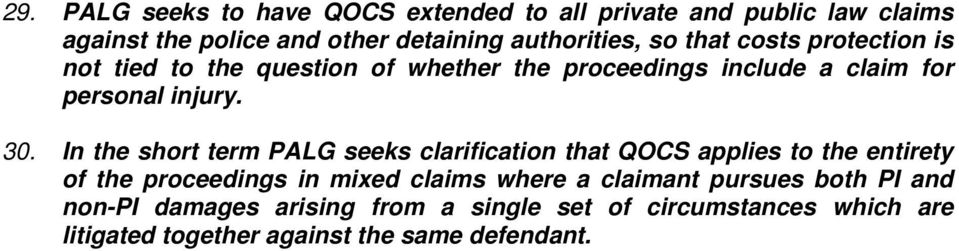 In the short term PALG seeks clarification that QOCS applies to the entirety of the proceedings in mixed claims where a