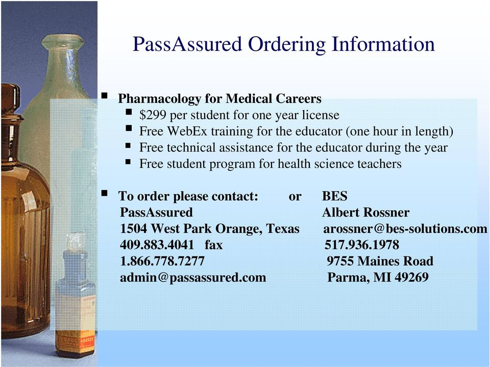 program for health science teachers To order please contact: or BES PassAssured Albert Rossner 1504 West Park Orange,