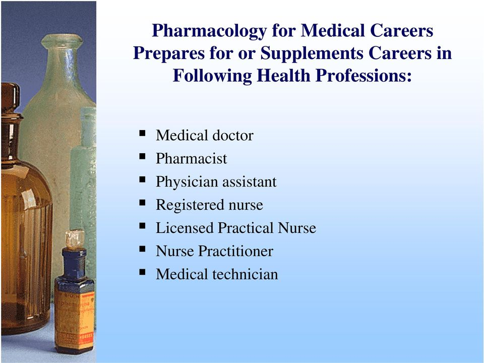 Medical doctor Pharmacist Physician assistant Registered