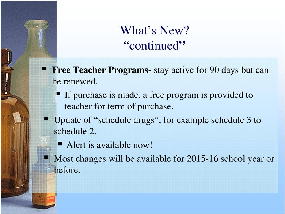 If purchase is made, a free program is provided to teacher for term of purchase.