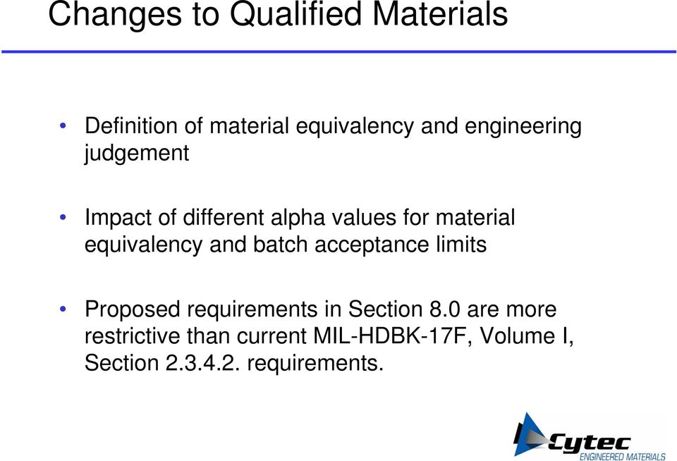 equivalency and batch acceptance limits Proposed requirements in Section 8.