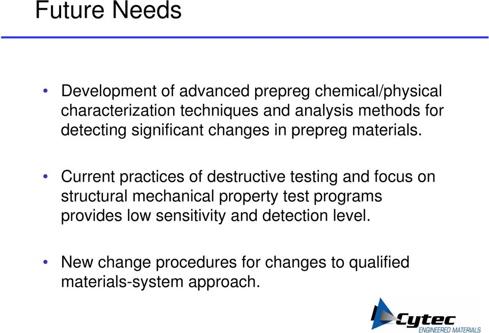Current practices of destructive testing and focus on structural mechanical property test