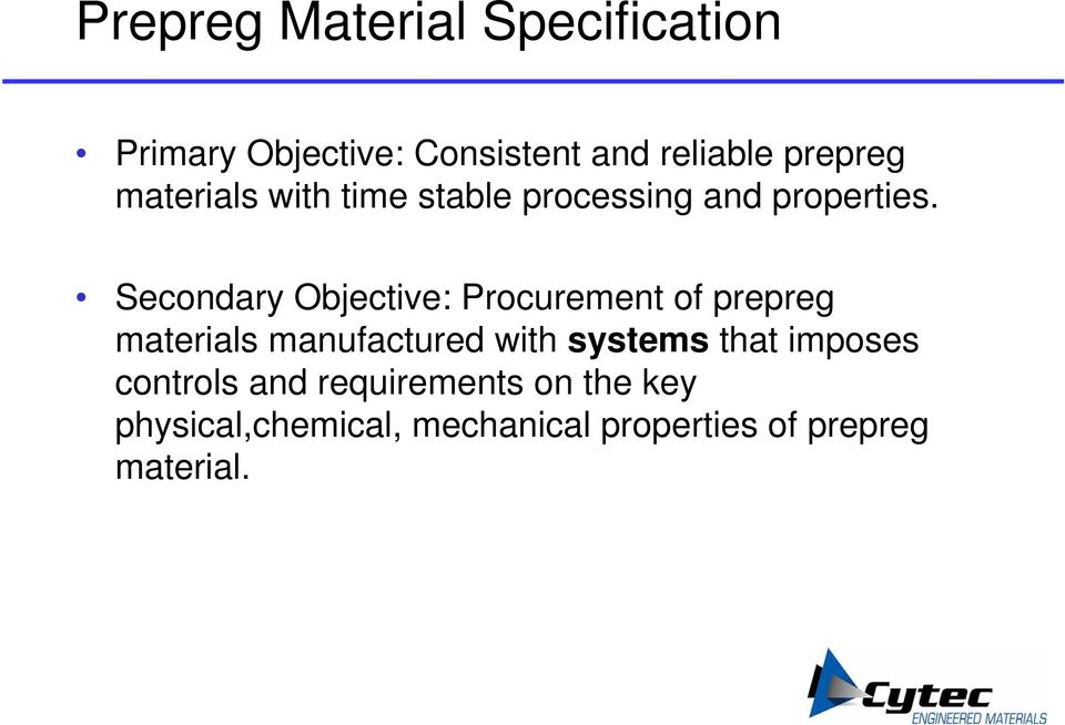 Secondary Objective: Procurement of prepreg materials manufactured with systems