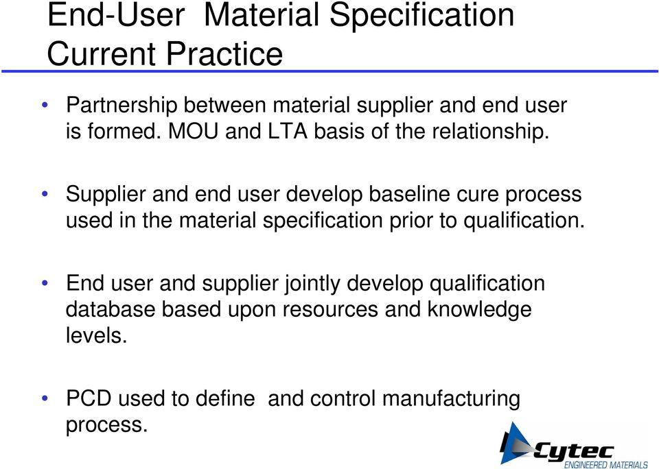 Supplier and end user develop baseline cure process used in the material specification prior to
