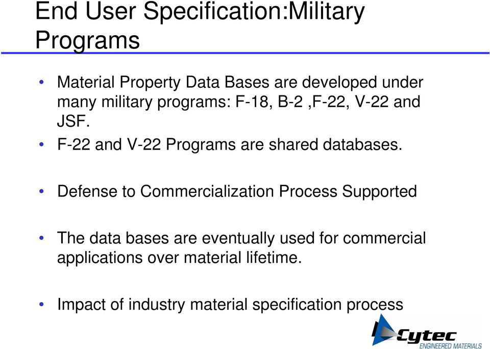 F-22 and V-22 Programs are shared databases.