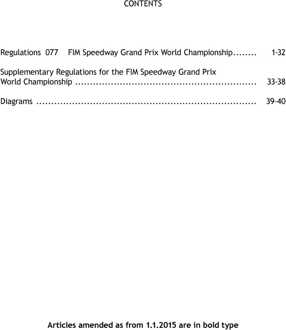 .. 1-32 Supplementary Regulations for the FIM Speedway