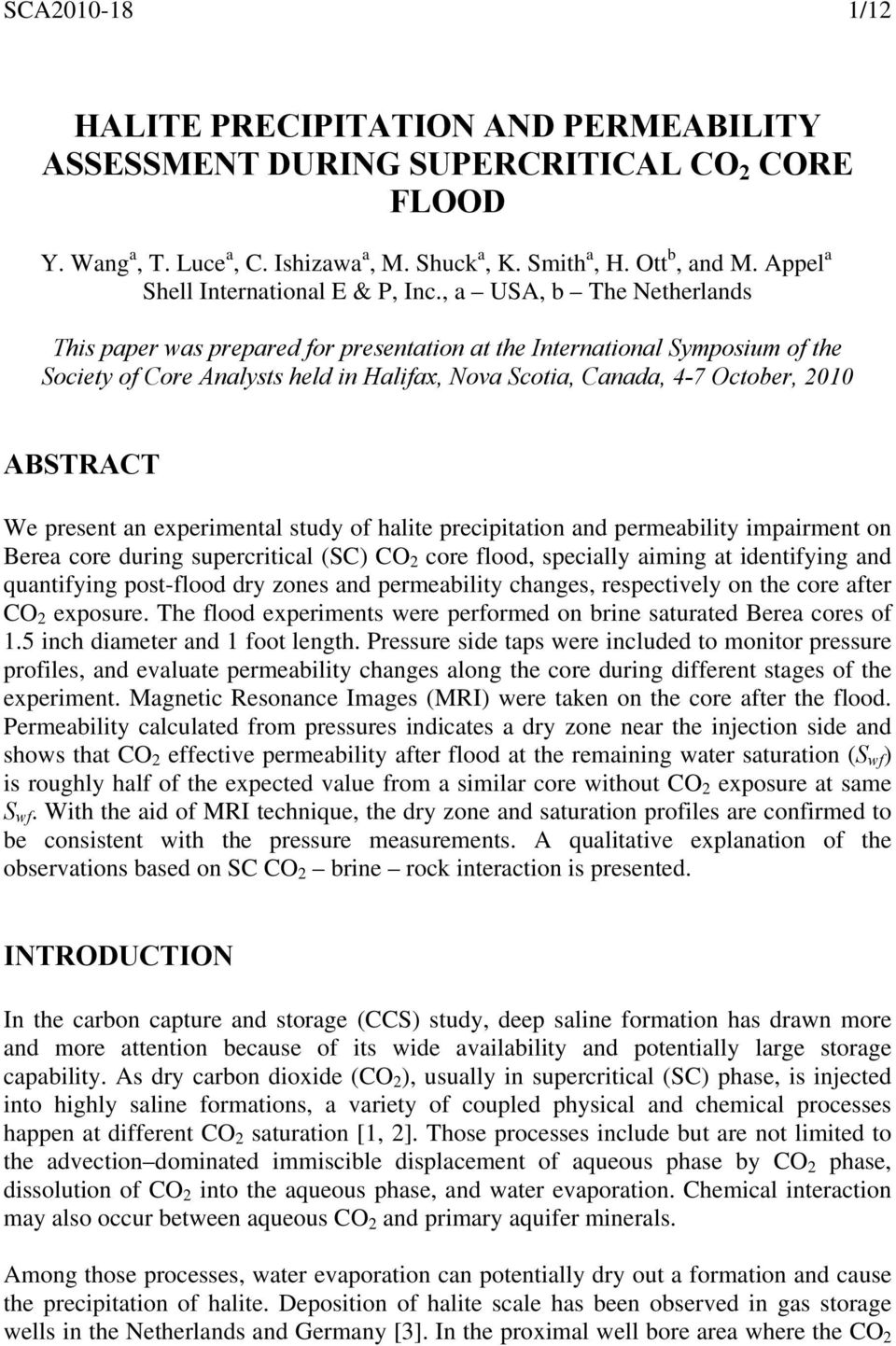, a USA, b The Netherlands This paper was prepared for presentation at the International Symposium of the Society of Core Analysts held in Halifax, Nova Scotia, Canada, 4-7 October, 2010 ABSTRACT We
