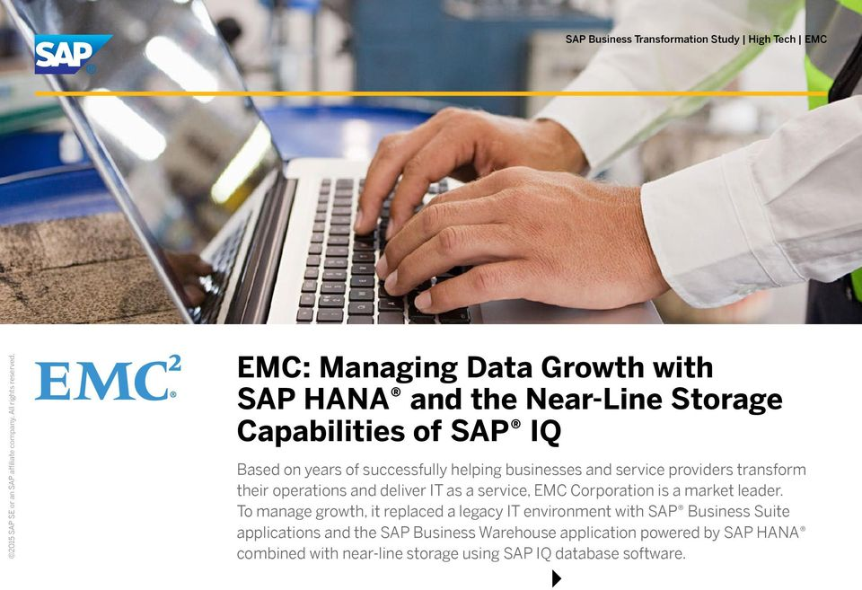 businesses and service providers transform their operations and deliver IT as a service, EMC Corporation is a market leader.