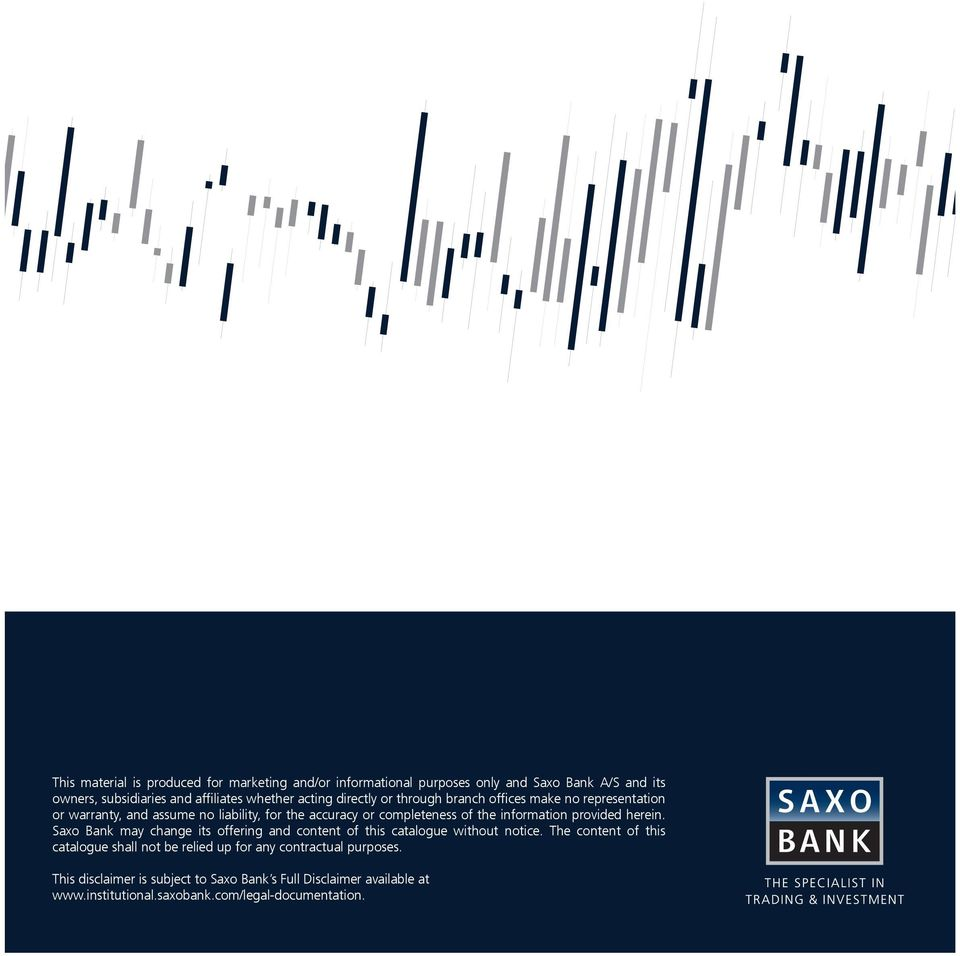 information provided herein. Saxo Bank may change its offering and content of this catalogue without notice.