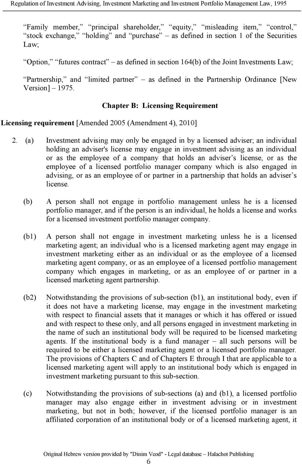 Chapter B: Licensing Requirement Licensing requirement [Amended 2005 (Amendment 4), 2010] 2.