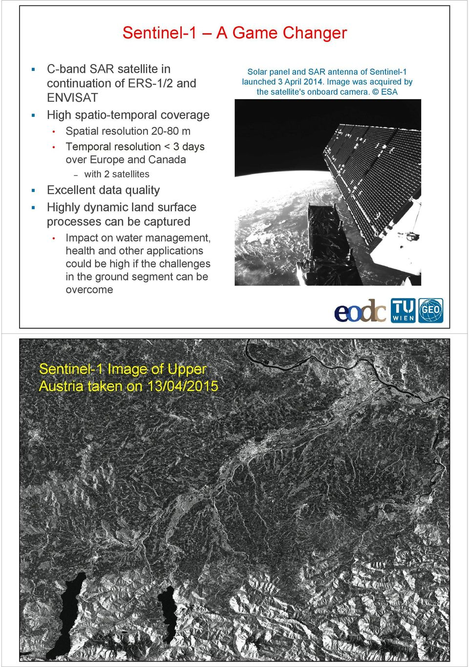 Impact on water management, health and other applications could be high if the challenges in the ground segment can be overcome Sentinel-1 Image of