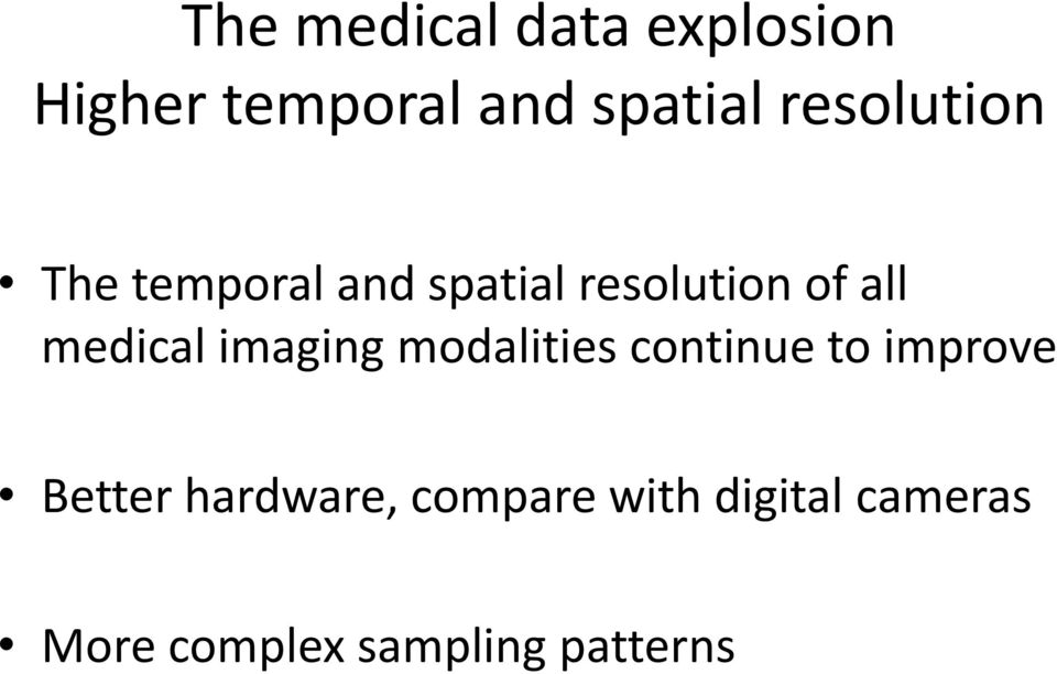 medical imaging modalities continue to improve Better