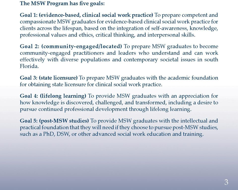 Goal 2: (community-engaged/located) To prepare MSW graduates to become community-engaged practitioners and leaders who understand and can work effectively with diverse populations and contemporary