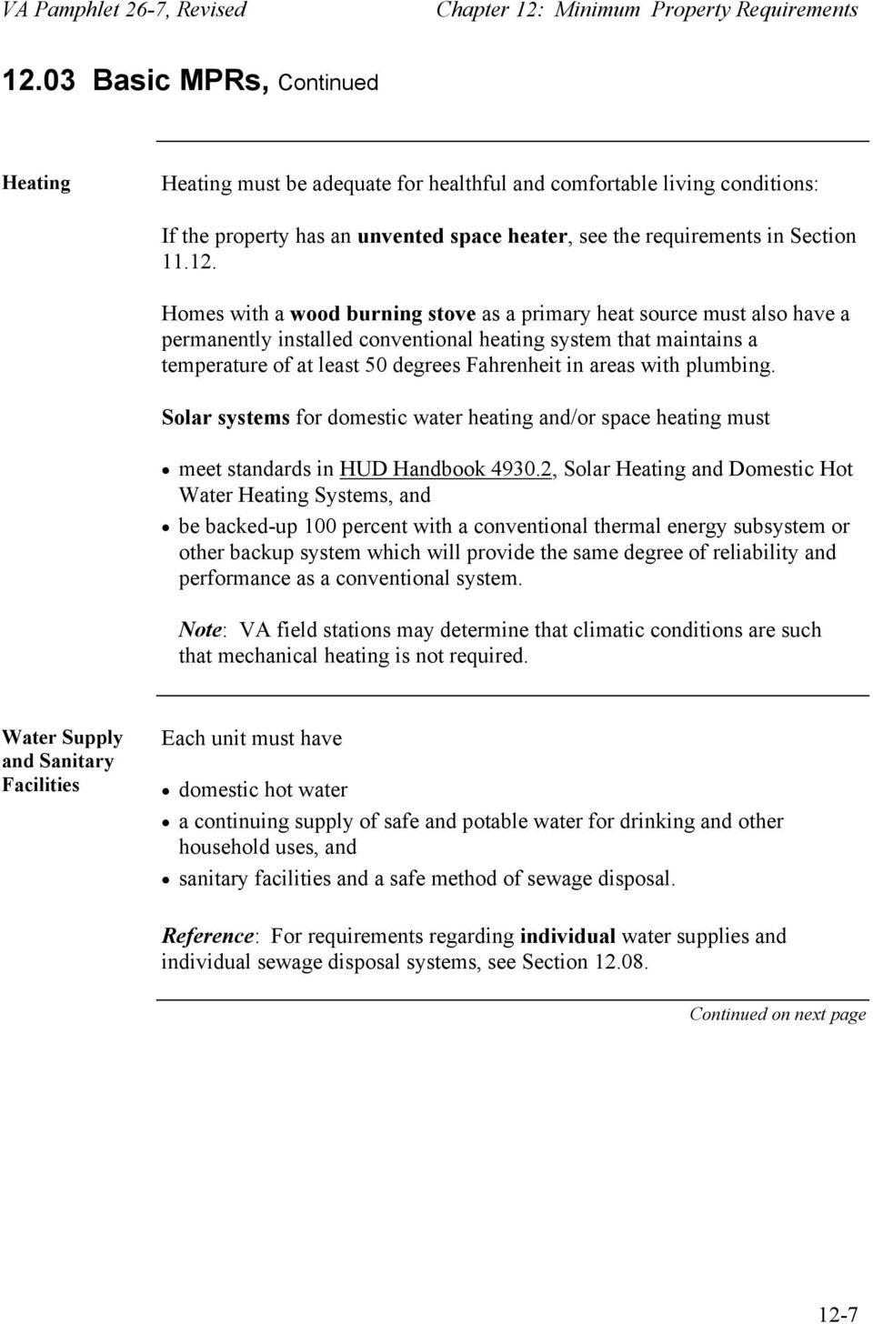 with plumbing. Solar systems for domestic water heating and/or space heating must meet standards in HUD Handbook 4930.